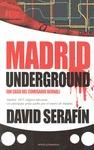 MADRID UNDERGROUND. UN CASO DEL COMISARIO BERNAL