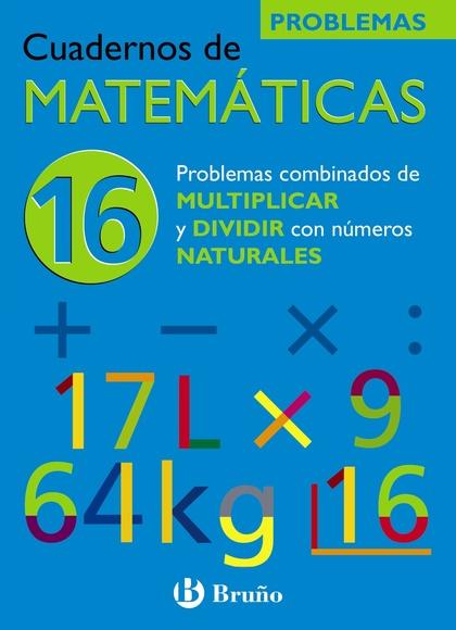 PROBLEMAS COMBINADOS DE MULTIPLICAR Y DIVIDIR CON NÚMEROS NATURALES, MATEMÁTICAS, EDUCACIÓN PRI