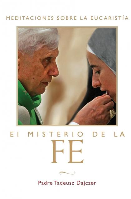 MISTERIO DE LA FE (THE MYSTERY OF FAITH - SPANISH EDITION)