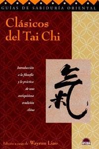 CLÁSICOS DE TAI CHI: INTRODUCCIÓN A LA FILOSOFÍA Y LA PRÁCTICA DE UNA