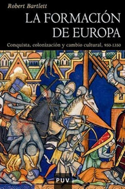 LA FORMACIÓN DE EUROPA: CONQUISTA, COLONIZACIÓN Y CAMBIO CULTURAL, 950
