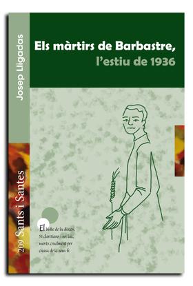 ELS MARTIRS DE BARBASTRE ESTIU 1936