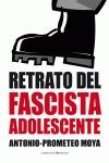 RETRATO DEL FASCISTA ADOLESCENTE