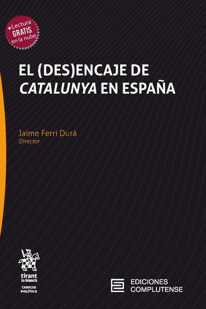 EL (DES)ENCAJE DE CATALUÑA EN ESPAÑA.
