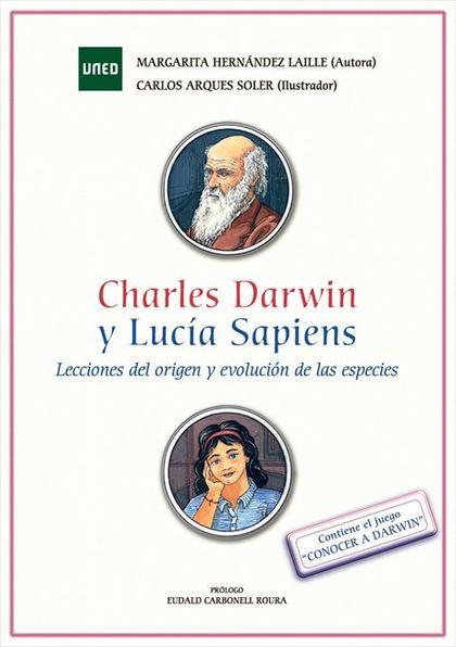 CHARLES DARWIN Y LUCÍA SAPIENS : LECCIONES DEL ORIGEN Y EVOLUCIÓN DE LAS ESPECIES