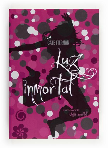 AMOR INMORTAL 3. LUZ INMORTAL