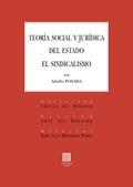 TEORÍA SOCIAL Y JURÍDICA DEL ESTADO. EL SINDICALISMO