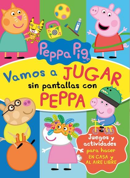 VAMOS A JUGAR SIN PANTALLAS CON PEPPA (PEPPA PIG. ACTIVIDADES).
