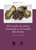 EL CONSELL I ELS CÀRRECS MUNICIPALS EN EL CASTELLÓ DELS ÀUSTRIA