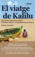 EL VIATGE DE KALILU : QUAN ARRIBAR AL PARADÍS ÉS UN INFERN DE GÀMBIA A ESPANYA : 17.345 QUILÒME