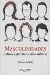 MASCULINIDADES: CULTURAS GLOBALES Y VIDAS ÍNTIMAS