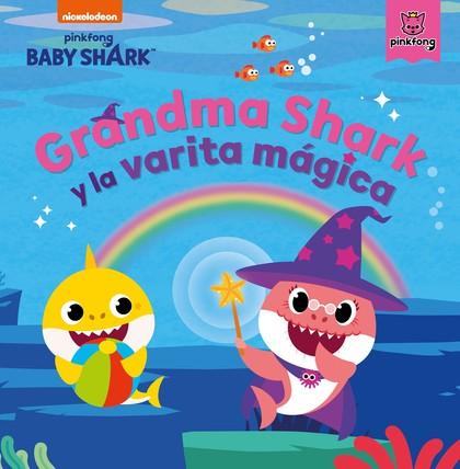 GRANDMA SHARK Y LA VARITA MÁGICA.