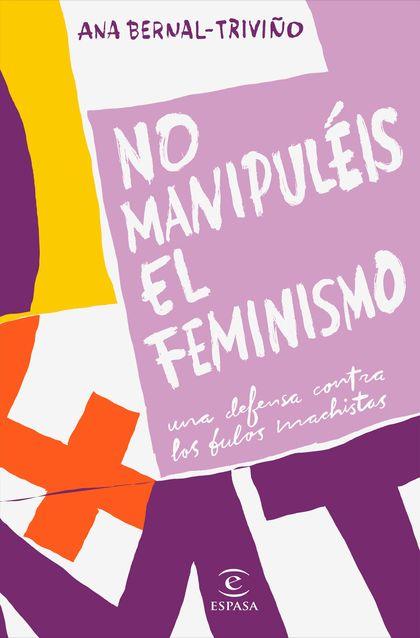 NO MANIPULÉIS EL FEMINISMO.
