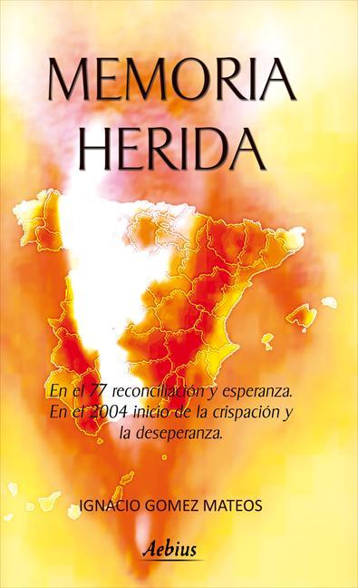MEMORIA HERIDA : EN EL 77 RECONCILIACIÓN Y ESPERANZA, EN EL 2004 INICIO DE LA CRISPACIÓN Y LA D