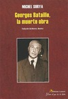 GEORGES BATAILLE, LA MUERTE OBRA