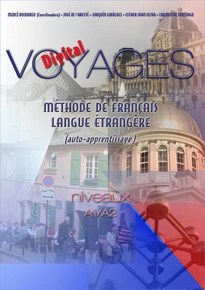 VOYAGES DIGITAL. MÉTHODE DE FRANÇAIS LANGUE ÉTRANGÈRE (AUTO-APPRENTISSAGE) NIVEA.