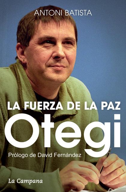 OTEGI Y LA FUERZA DE LA PAZ.