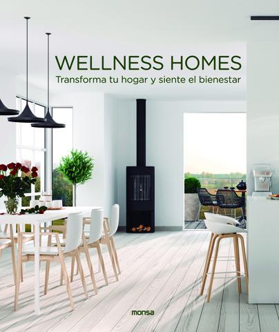 WELLNESS HOMES. TRANSFORMA TU HOGAR Y SIENTE EL BIENESTAR.