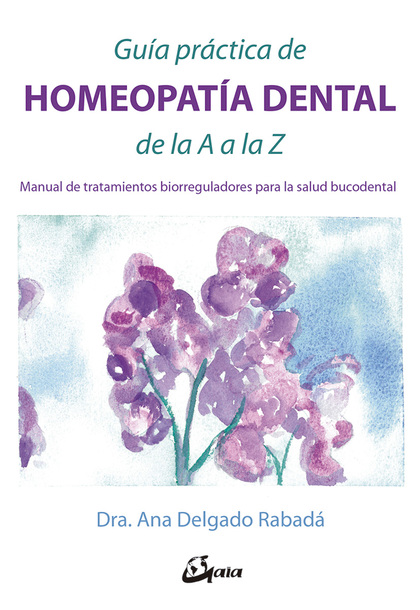 GUIA PRACTICA DE HOMEOPATIA DENTAL DE LA A A LA Z                               MANUAL DE TRATA