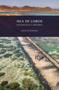 ISLA DE LOBOS, NATURALEZA E HISTORIA.