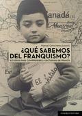 ¿QUÉ SABEMOS DEL FRANQUISMO?. ESTUDIOS PARA COMPRENDER LA DICTADURA DE FRANCO