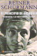 PRINCIPIO DE ANARQUIA, EL. HEIDEGGER Y LA CUESTION DEL ACTUAR