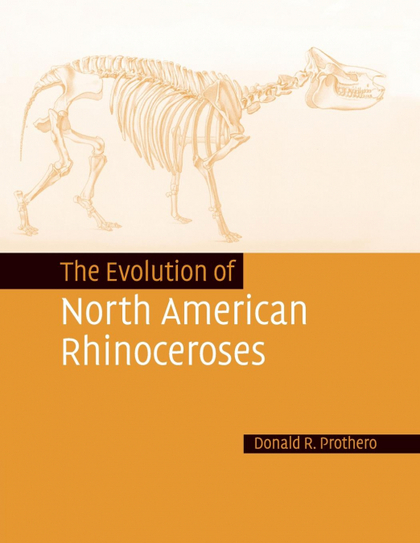 THE EVOLUTION OF NORTH AMERICAN RHINOCEROSES