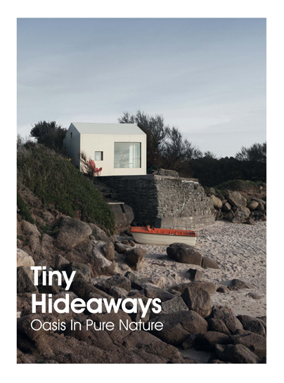 TINY HIDEAWAYS. OASIS IN PURE NATURE.
