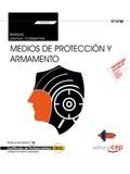 MANUAL. MEDIOS DE PROTECCIÓN Y ARMAMENTO (TRANSVERSAL: UF2675). CERTIFICADOS DE.