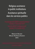 RELIGIOUS ASSISTANCE IN PUBLIC INSTITUTIONS. ASSISTANCE SPIRITUELLE DANS LES SERVICES PUBLICS
