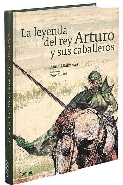 LA LEYENDA DE REY ARTURO Y SUS CABALLEROS.