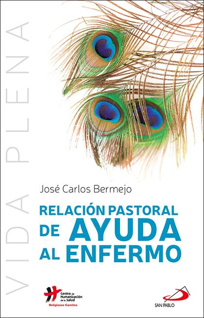 RELACIÓN PASTORAL DE AYUDA AL ENFERMO.
