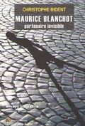 MAURICE BLANCHOT. PARTENAIRE INVISIBLE