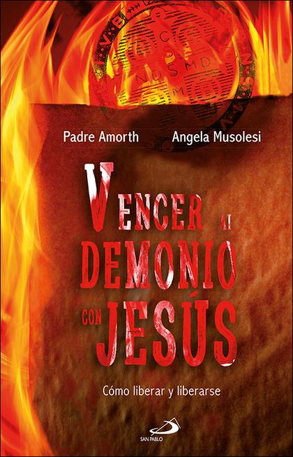 VENCER AL DEMONIO CON JESÚS                                                     CÓMO LIBERAR Y