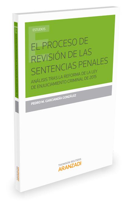 PROCESO DE REVISION DE LAS SENTENCIAS PENALES. ANALISIS TRAS LA REFORMA DE LA LEY DE ENJUICIAMI