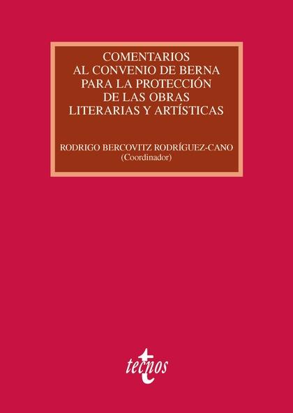 COMENTARIOS AL CONVENIO DE BERNA PARA LA PROTECCIÓN DE LAS OBRAS LITERARIAS Y ARTÍSTICAS
