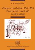 VILANOVA I LA GELTRÚ, 1936-1939 : GUERRA CIVIL, REVOLUCIÓ I ORDRE SOCIAL