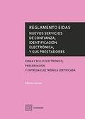 REGLAMENTO EIDAS. NUEVOS SERVICIOS DE CONFIANZA, IDENTIFICACIÓN ELECTRÓNICA Y SUS PRESTADORES