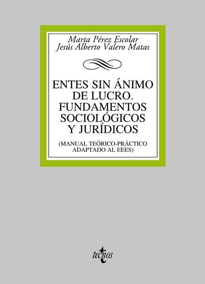 ENTES SIN ÁNIMO DE LUCRO : FUNDAMENTOS SOCIOLÓGICOS Y JURÍDICOS : MANUAL TEÓRICO-PRÁCTICO ADAPA