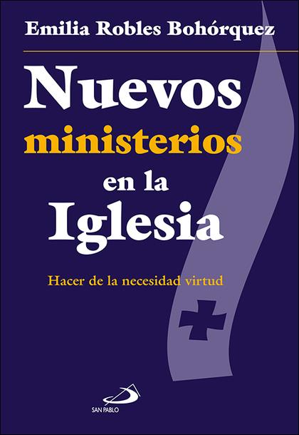 NUEVOS MINISTERIOS EN LA IGLESIA. HACER DE LA NECESIDAD VIRTUD