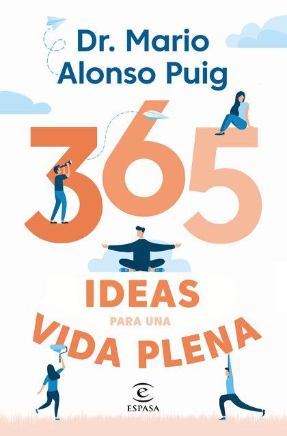 365 IDEAS PARA UNA VIDA PLENA.