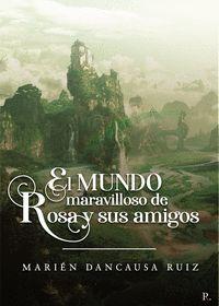 EL MUNDO MARAVILLOSO DE ROSA Y SUS AMIGOS