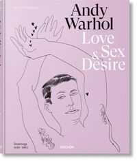 ANDY WARHOL. LOVE, SEX, AND DESIRE. DRAWINGS 1950?1962