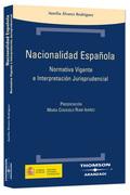 NACIONALIDAD ESPAÑOLA : NORMATIVA VIGENTE E INTERPRETACIÓN JURISPRUDENCIAL
