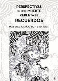 PERSPECTIVAS DE UNA MUERTE REPLETA DE RECUERDOS