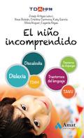 EL NIÑO INCOMPRENDIDO. TDHA. DISCALCULIA. TANV.TRASTORNOS DEL LENGUAJE. DISLEXIA. TRASTORNO DE