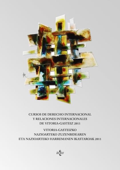 CURSOS DE DERECHO INTERNACIONAL Y RELACIONES INTERNACIONALES VITORIA GASTEIZ 201. VITORIA GASTE
