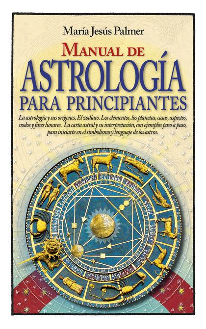 MANUAL DE ASTROLOGIA PARA PRINCIPIANTES.