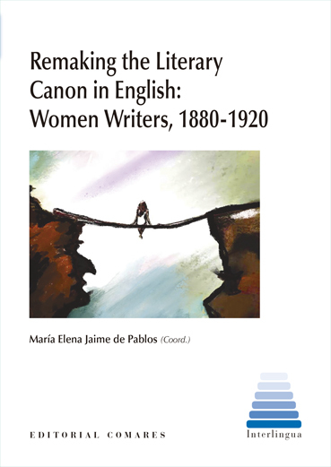 REMAKING THE LITERARY CANON IN ENGLISH: WOMEN WRITERS, 1880-1920.