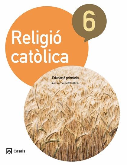 RELIGIÓ CATÒLICA 6 PRIMÀRIA (2015).